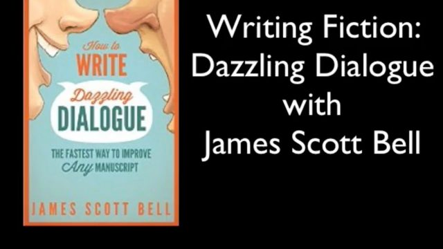 Writing Fiction. Improve Your Dialogue With James Scott Bell