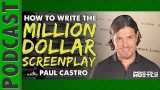 August Rush: How to Write the Million Dollar Screenplay with writer Paul Castro – IFH 039