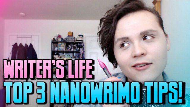 Top 3 NaNoWriMo Tips! ★ Writer's Life Vlogs