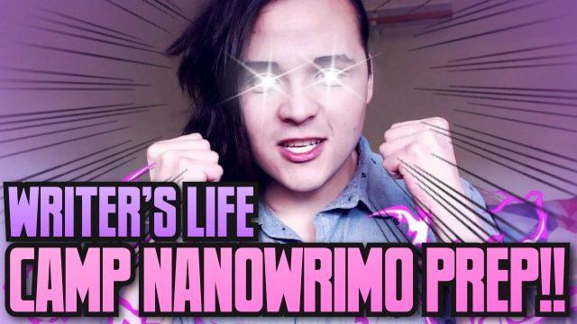 Camp NaNoWriMo Prep!! ✦ Writer's Life Vlogs