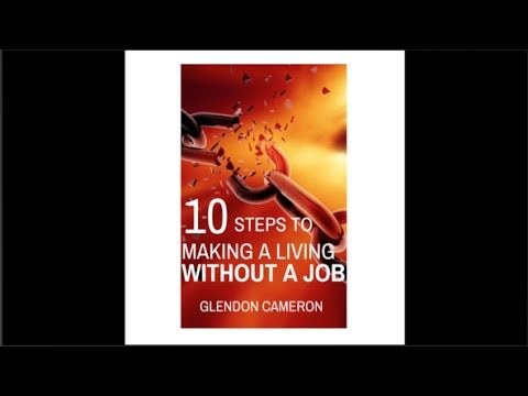 Ten Steps to Making a Living Without A Job Audio Book