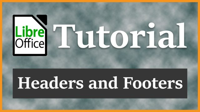 How to Add Headers and Footers | LibreOffice Writer Tutorial 2016