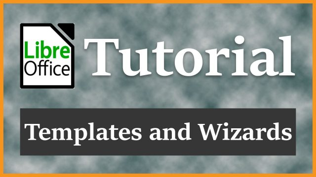 Templates and Wizards |  LibreOffice Writer v5.1.3 Tutorial 2016