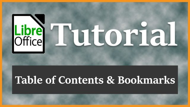 Table of Contents | Heading and Custom Bookmarks | Introduction to LibreOffice Writer 5 1