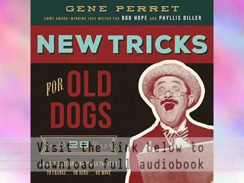Tricks for Old Dogs: 28 Laughable Lessons for People Too Stiff to Change or Bend or Move Audiobook