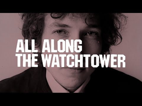 Bob Dylan: All Along The Watchtower, Explored