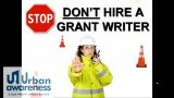 Don't Hire A Grant Writer