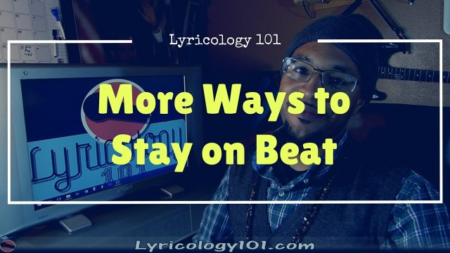 More ways to Stay on Beat | Rap Tips