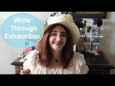 Writing Tips: Write through writer exhaustion