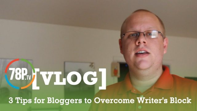 3 Tips for Bloggers to Overcome Writer's Block