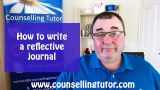 How to write a reflective journal (Counselling & Psychotherapy)