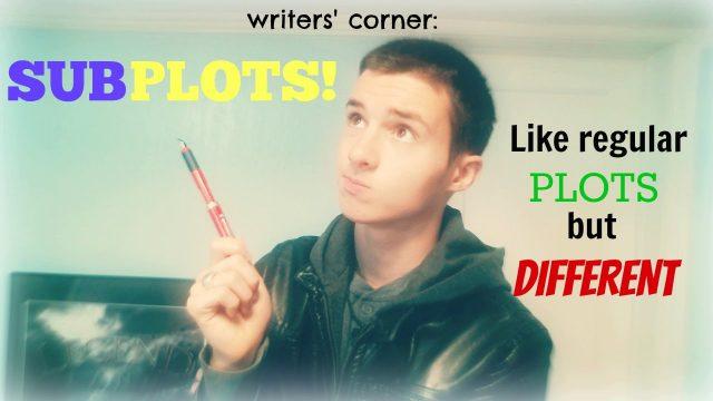 Writers Corner – Subplots