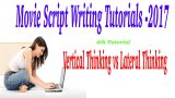 Screenwriting Tutorials – 2017 | 4th Tutorial | Thinking Process of a writer -2