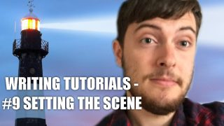 Writing Tutorials – #9 Setting the Scene