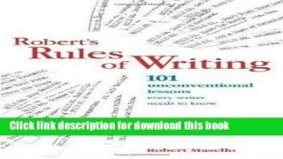 Read Robert s Rules Of Writing: 101 Unconventional Lessons Every Writer Needs to Know
