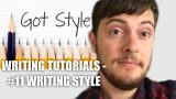 Writing Tutorials – #11 Writing Style