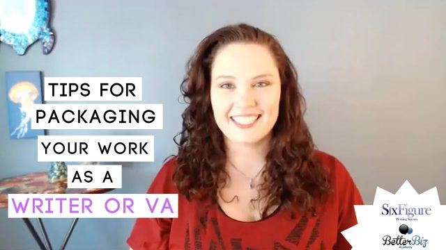 Tips for Packaging Your Work as a Writer or VA
