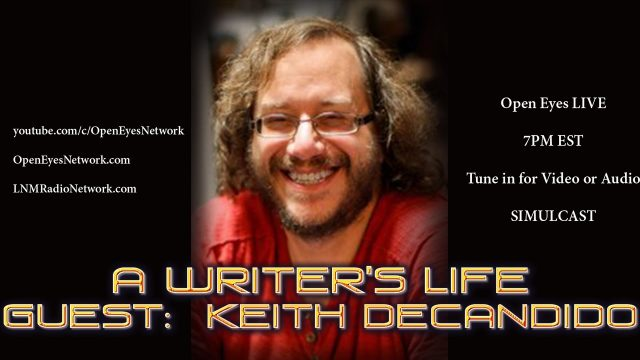 GUEST: Keith DeCandido – A Writer's Life – Open Eyes 05-12-17