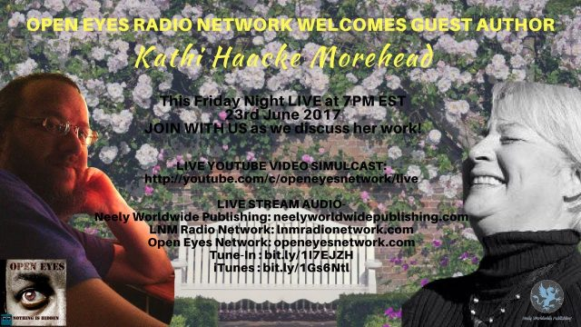 GUEST: Kathi Morehead – A Writer's Life and Perspective – Open Eyes 06-23-17