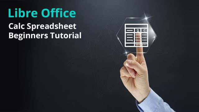 Libre Office  – Calc Spreadsheet Beginners Tutorial – DCP Web Designers Tutorial