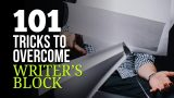 101 Tips and Tricks to Overcome Writer's Block