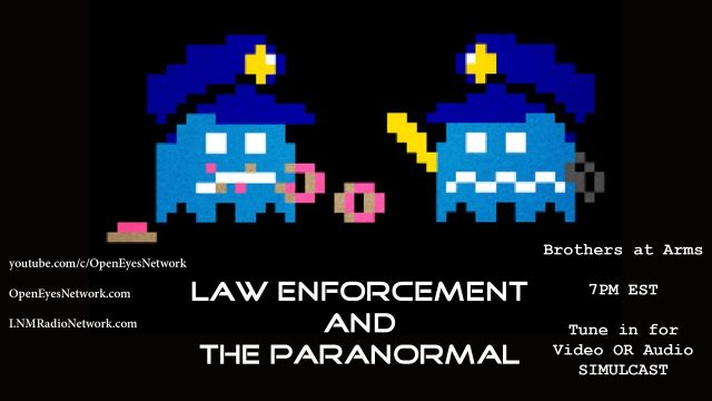 Law Enforcement and the Paranormal – Brothers at Arms 06-22-17