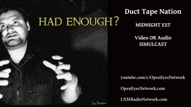 Had Enough? – Duct Tape Nation 06-23-17