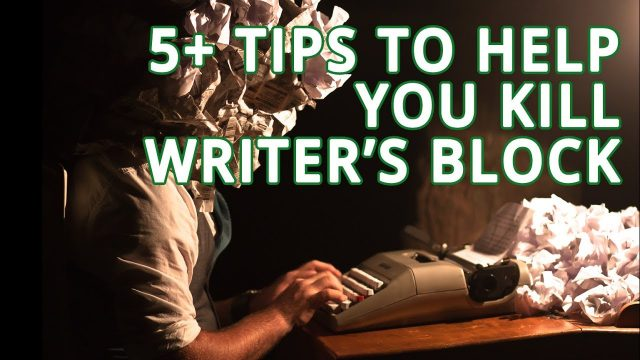 5+ Tips to Help you Kill Writer's Block – 100 Day Challenge (video 9)