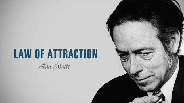 Alan Watts – Law Of Attraction – Most EPIC Speech Of All Time By Alan Watts