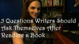 5 Questions Writers Should Ask Themselves After Reading a Book #withcaptions