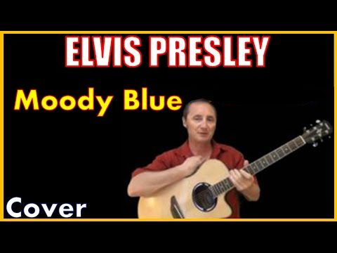 Moody Blue Cover by Elvis Presley