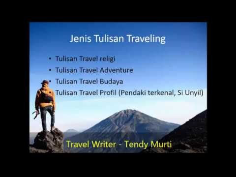 Tutorial Menulis Artikel Travelling Best Seller – Tendy Murti