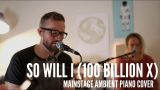 So Will I (100 Billion X) // Hillsong United / Mainstage Cover //