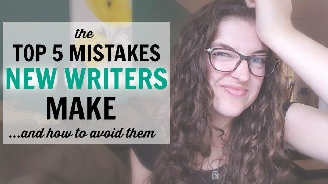 5 Mistakes New Writers Make (and how to avoid them)