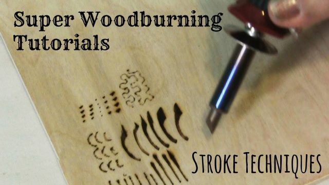 Wood Burning  – Stroke Techniques and Tutorial