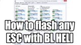 How to flash any ESC with BL Heli