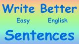 How to Write Better Sentences – Easy Fun Way – basic ESL