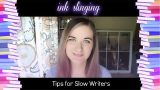 Tips for Slow Writers