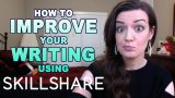 How to Improve your Writing with Skillshare