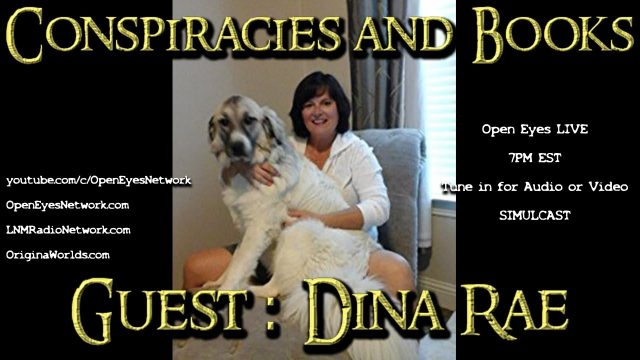 Conspiracies and Books – GUEST: Dina Rae – Open Eyes 11-10-17