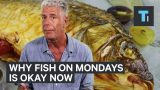 Anthony Bourdain: It's okay to eat fish on Mondays now