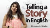 How to tell a story( Past Events) in English? –  Spoken English lesson