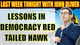 John Oliver – LESSONS IN DEMOCRACY RED TAILED HAWK – Last Week Tonight with John Oliver