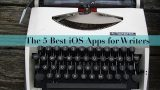 5 Best iOS Apps for Writers