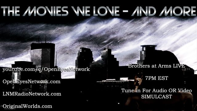 The Movies we Love and MORE – Brothers at Arms 12-07-17 – 7PM EST