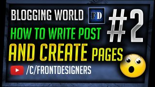 HOW TO WRITE POST AND CREATE PAGES    #BLOGGINGWOLRD      #2 VIDEO