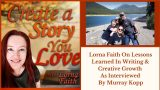 Lorna Faith on Lessons Learned in Writing and Creative Growth as interviewed by Murray Kopp