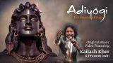 Adiyogi: The Source of Yoga – Original Music Video ft. Kailash Kher & Prasoon Joshi