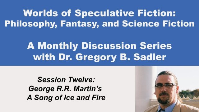 George R.R. Martin's Song of Ice and Fire – Philosophy and Speculative Fiction (lecture 12)