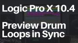 Logic Pro X 10.4 – Preview Drum Loops in Sync just like in Ableton